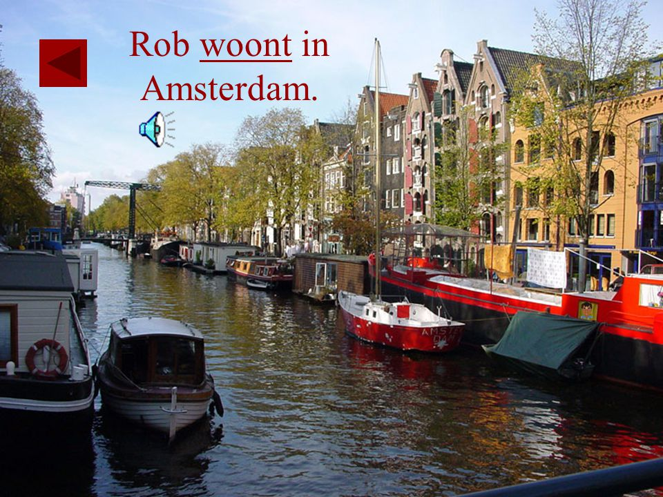 Rob woont in Amsterdam.
