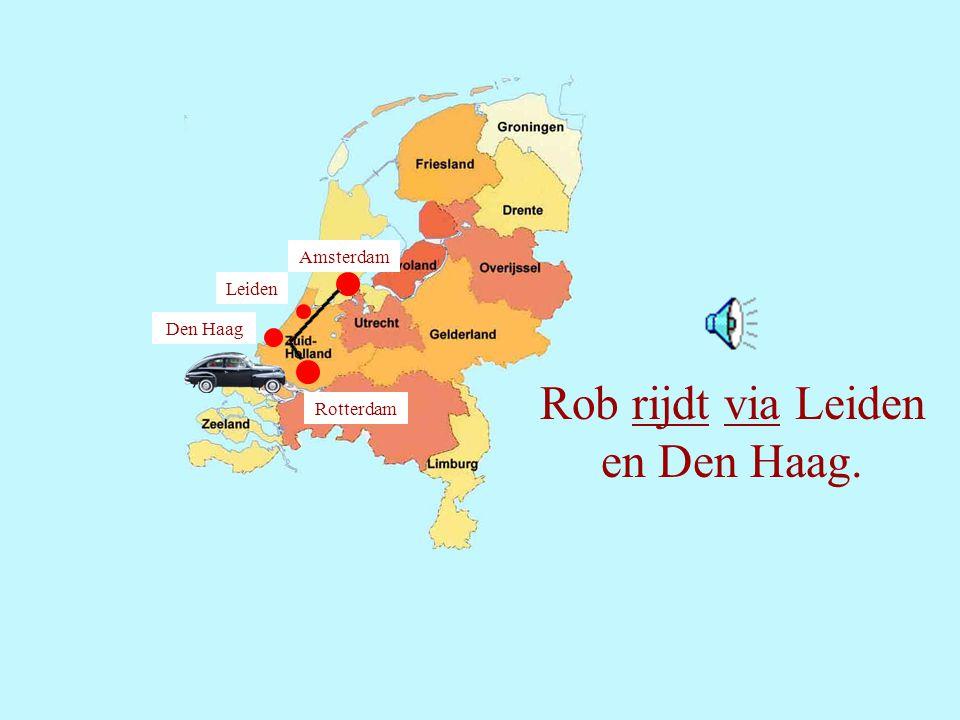 Amsterdam Leiden Den Haag Rob rijdt via Leiden en Den Haag. Rotterdam