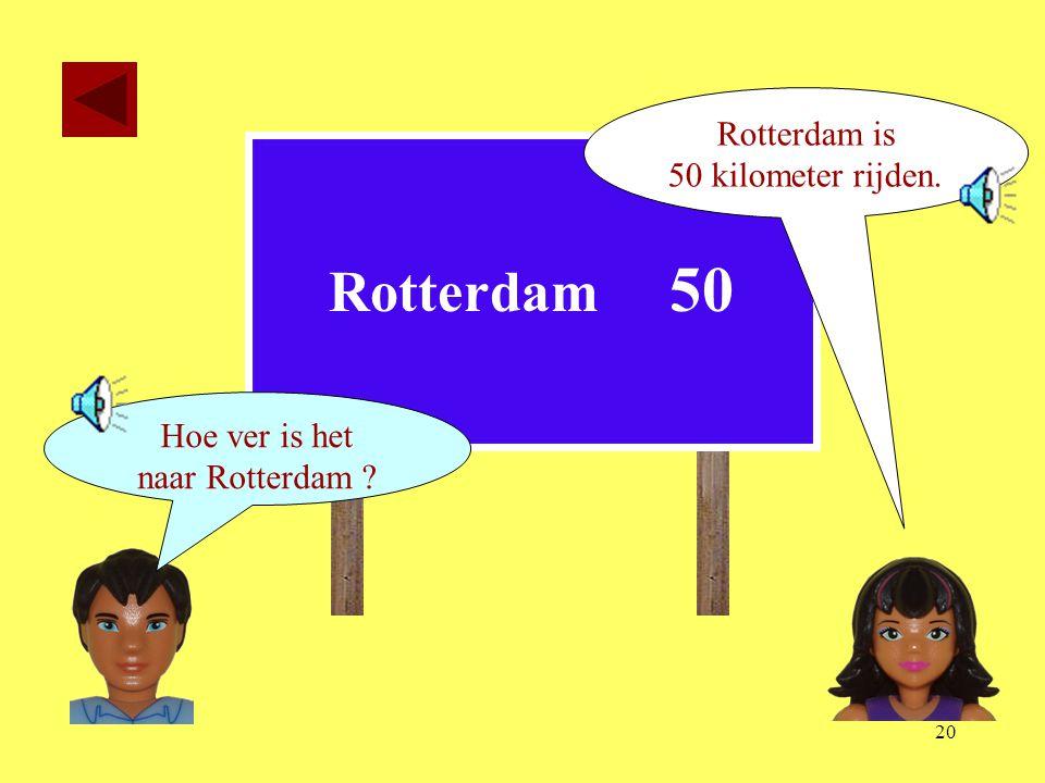 Rotterdam 50 Rotterdam is 50 kilometer rijden. Hoe ver is het