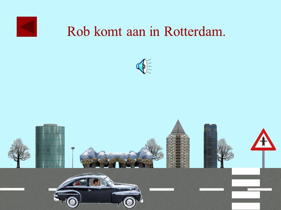 Rob komt aan in Rotterdam.