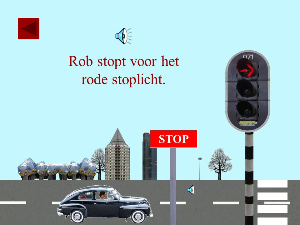 Rob stopt voor het rode stoplicht. STOP