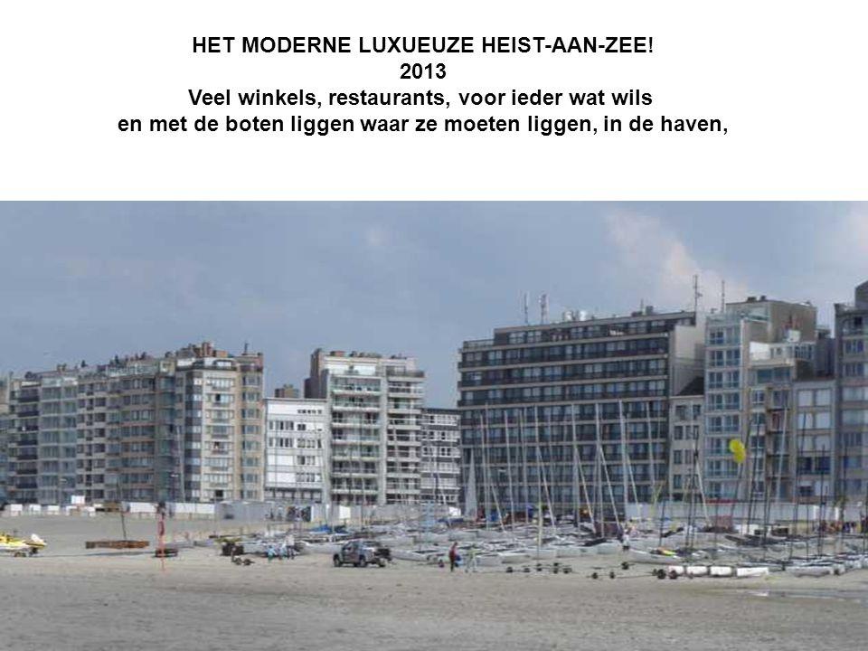 HET MODERNE LUXUEUZE HEIST-AAN-ZEE! 2013
