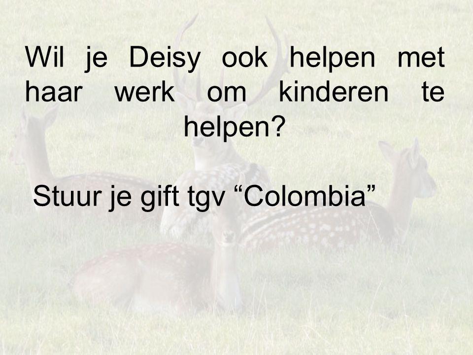 Wil je Deisy ook helpen met haar werk om kinderen te helpen