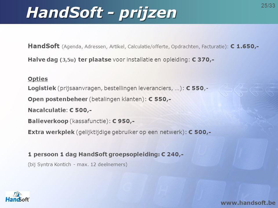 HandSoft - prijzen HandSoft (Agenda, Adressen, Artikel, Calculatie/offerte, Opdrachten, Facturatie): € 1.650,-