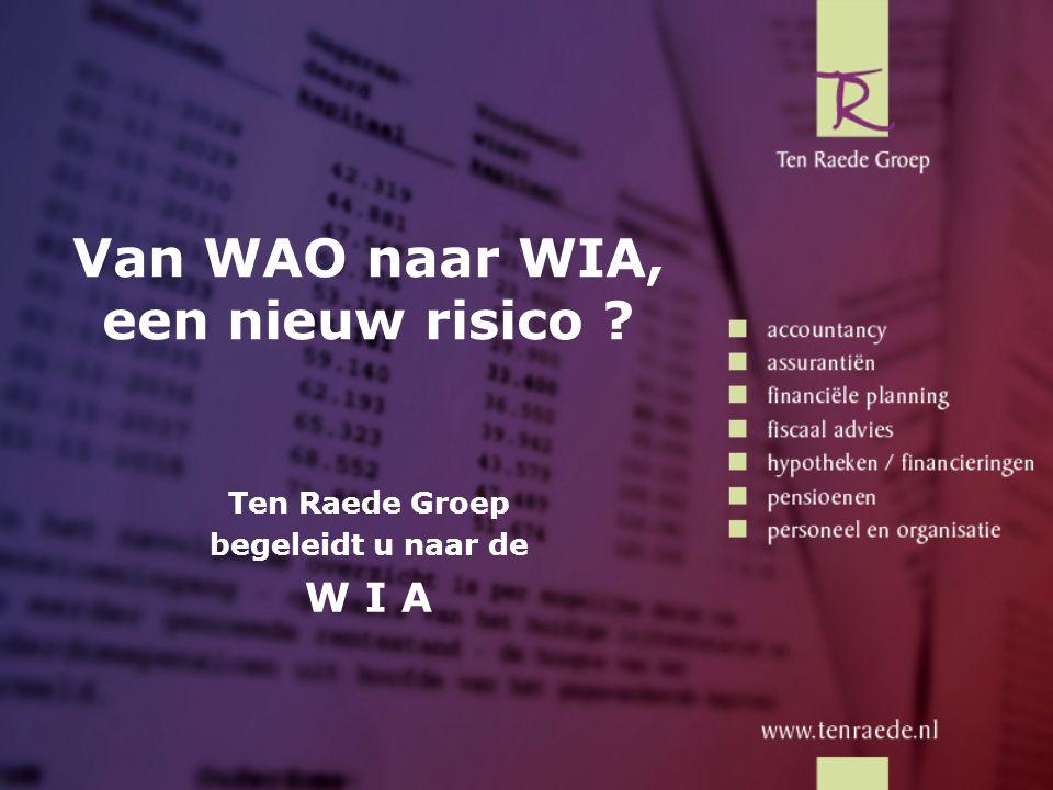 Van WAO naar WIA, een nieuw risico