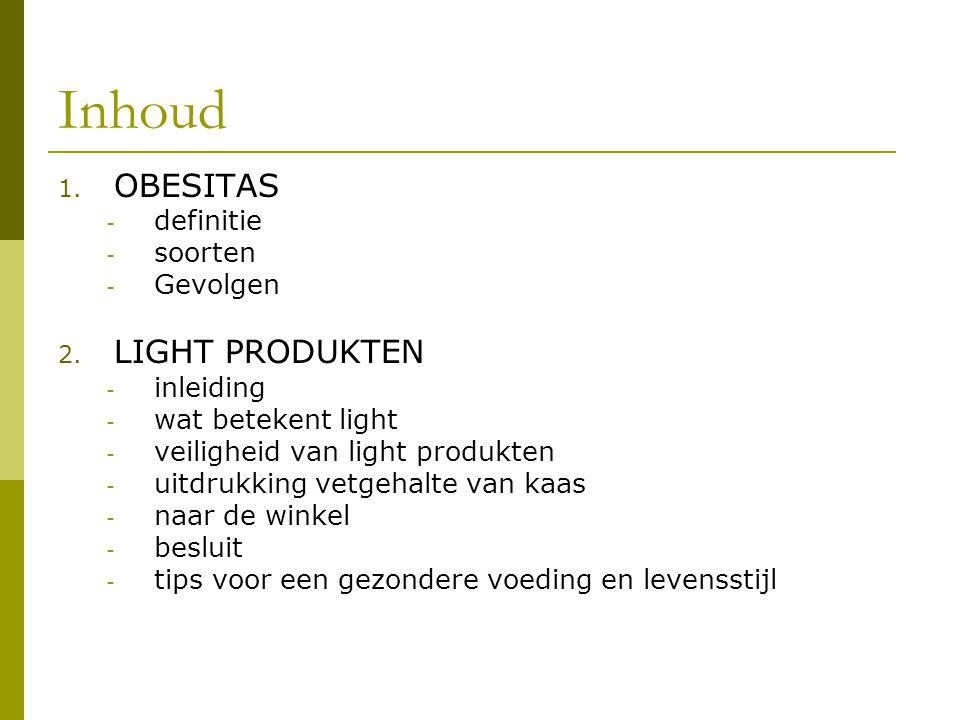 Inhoud OBESITAS LIGHT PRODUKTEN definitie soorten Gevolgen inleiding
