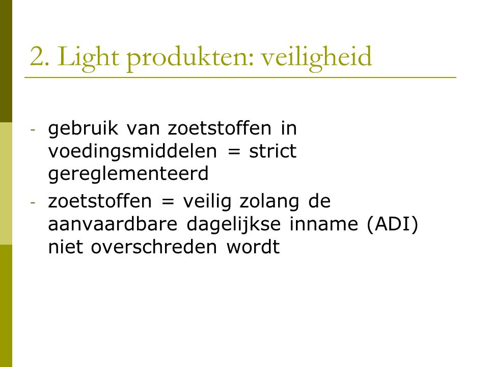 2. Light produkten: veiligheid