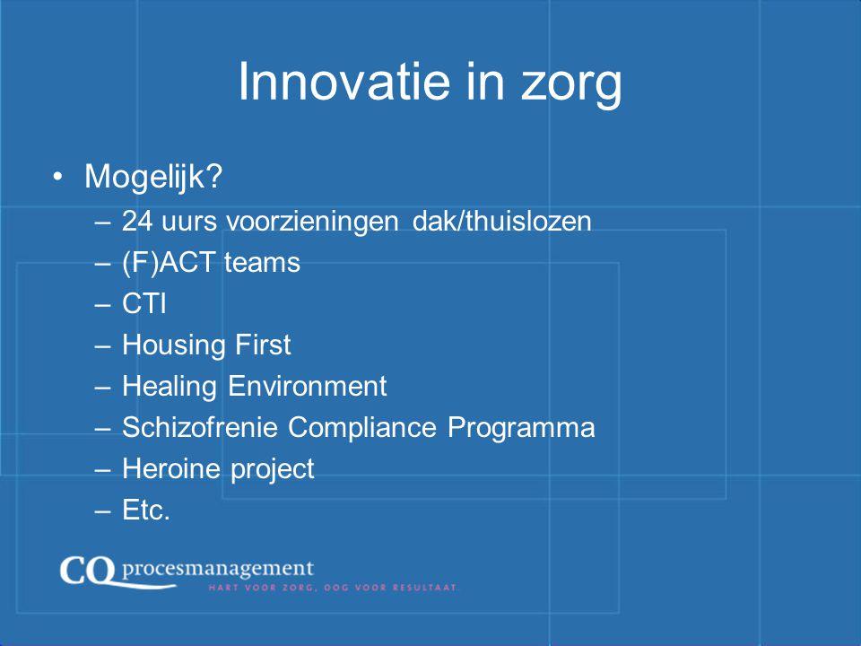 Innovatie in zorg Mogelijk 24 uurs voorzieningen dak/thuislozen