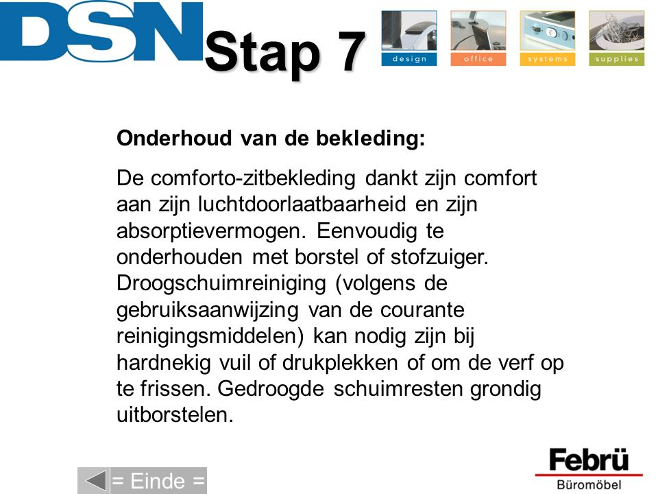 Stap 7 Onderhoud van de bekleding: