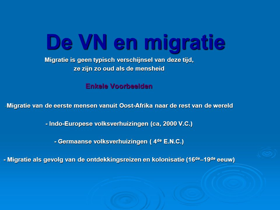 De VN en migratie Enkele Voorbeelden