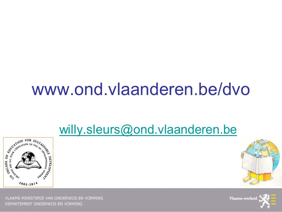 www.ond.vlaanderen.be/dvo willy.sleurs@ond.vlaanderen.be