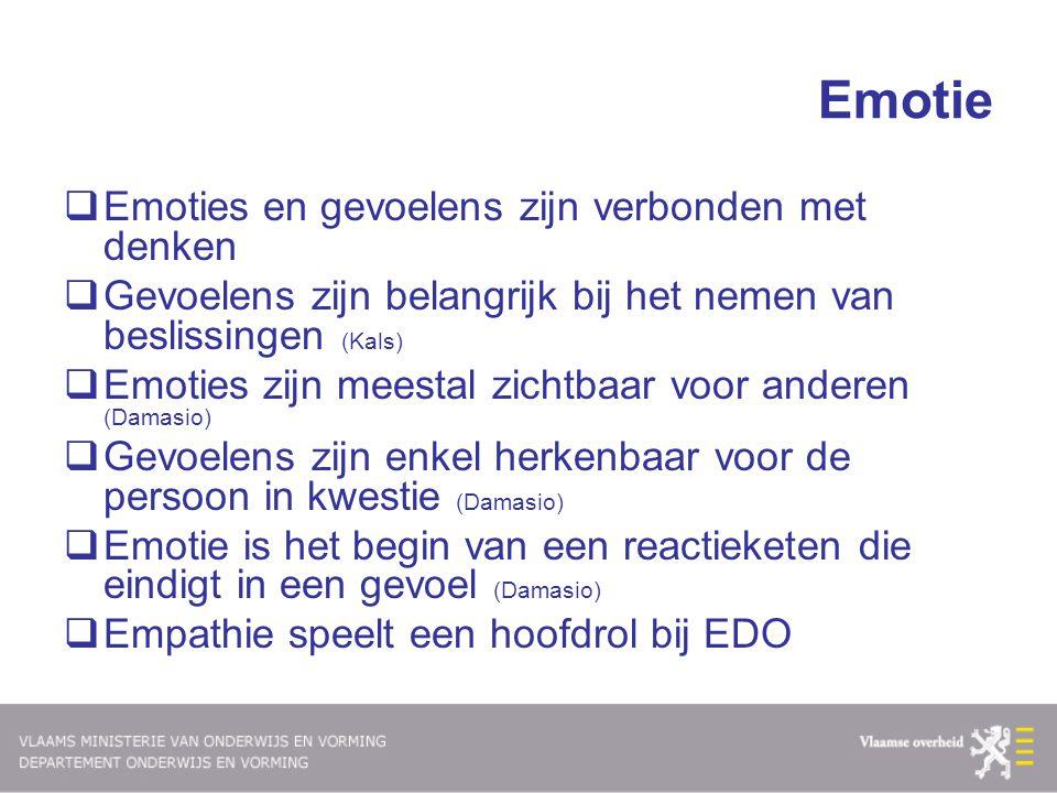 Emotie Emoties en gevoelens zijn verbonden met denken