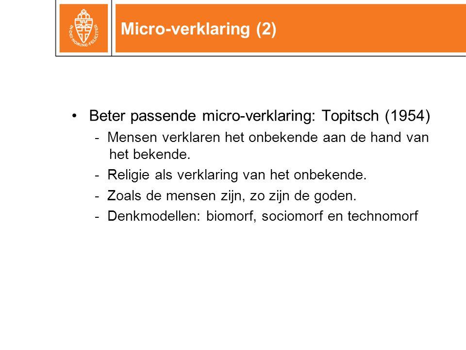 Micro-verklaring (2) Beter passende micro-verklaring: Topitsch (1954)