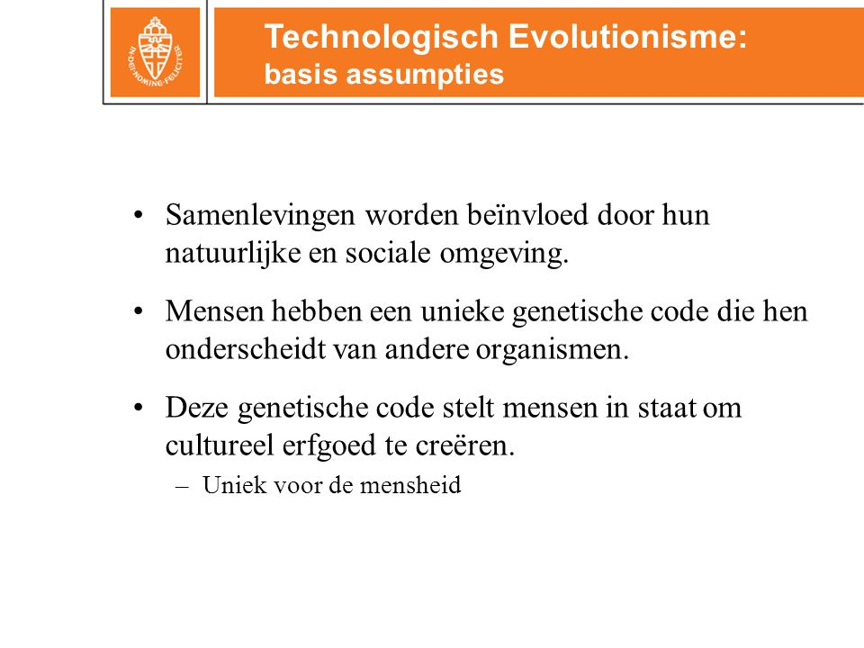Technologisch Evolutionisme: basis assumpties