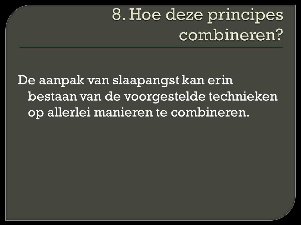 8. Hoe deze principes combineren