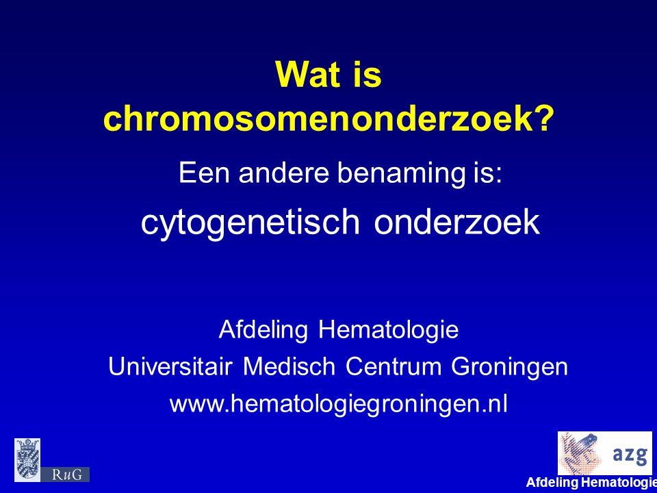 Wat is chromosomenonderzoek