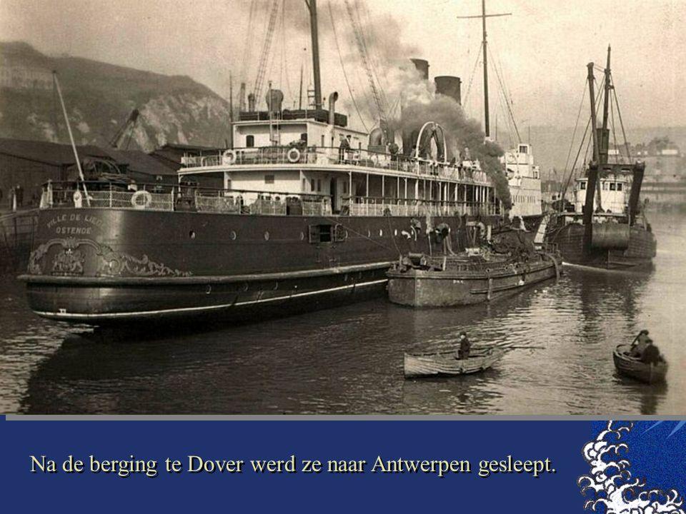 Na de berging te Dover werd ze naar Antwerpen gesleept.