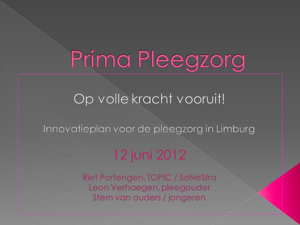 Prima Pleegzorg Op volle kracht vooruit! 12 juni 2012