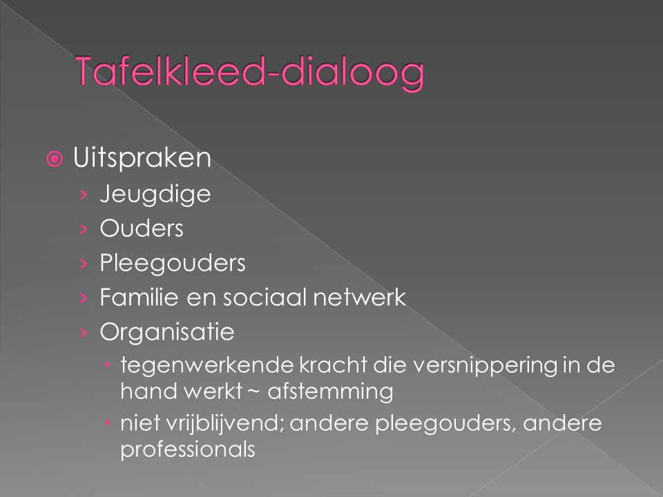 Tafelkleed-dialoog Uitspraken Jeugdige Ouders Pleegouders