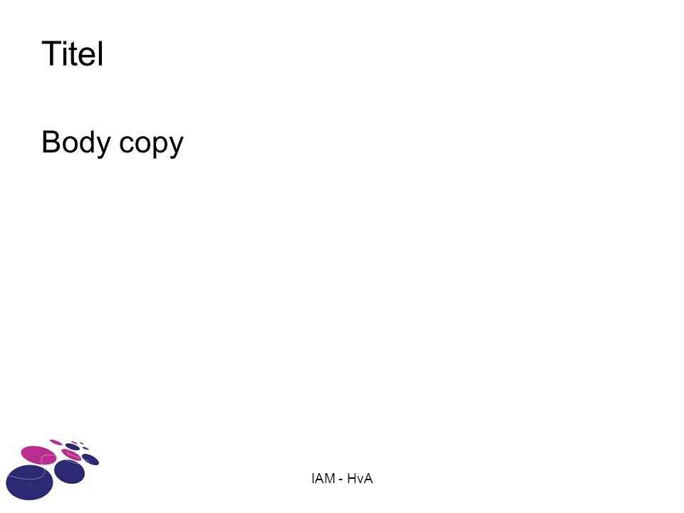 Titel Body copy IAM - HvA