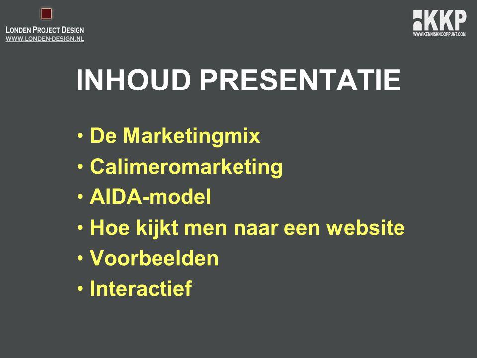 INHOUD PRESENTATIE De Marketingmix Calimeromarketing AIDA-model