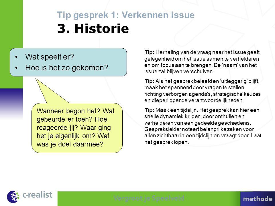 Tip gesprek 1: Verkennen issue 3. Historie