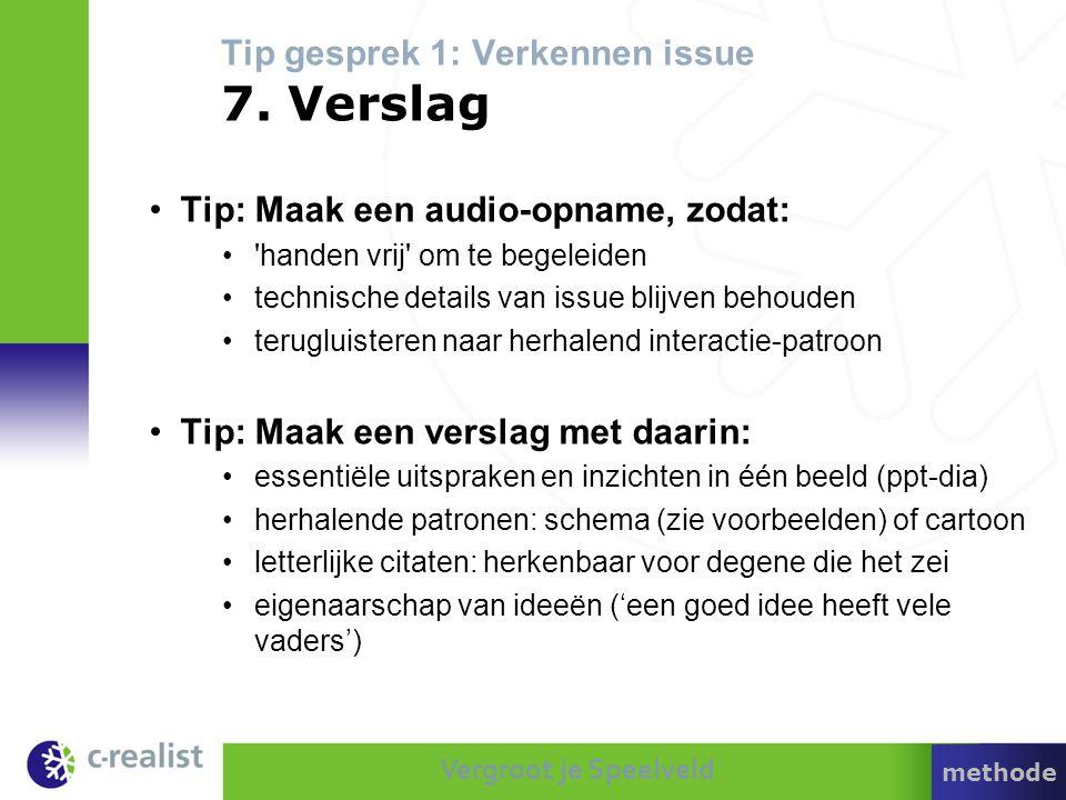 Tip gesprek 1: Verkennen issue 7. Verslag