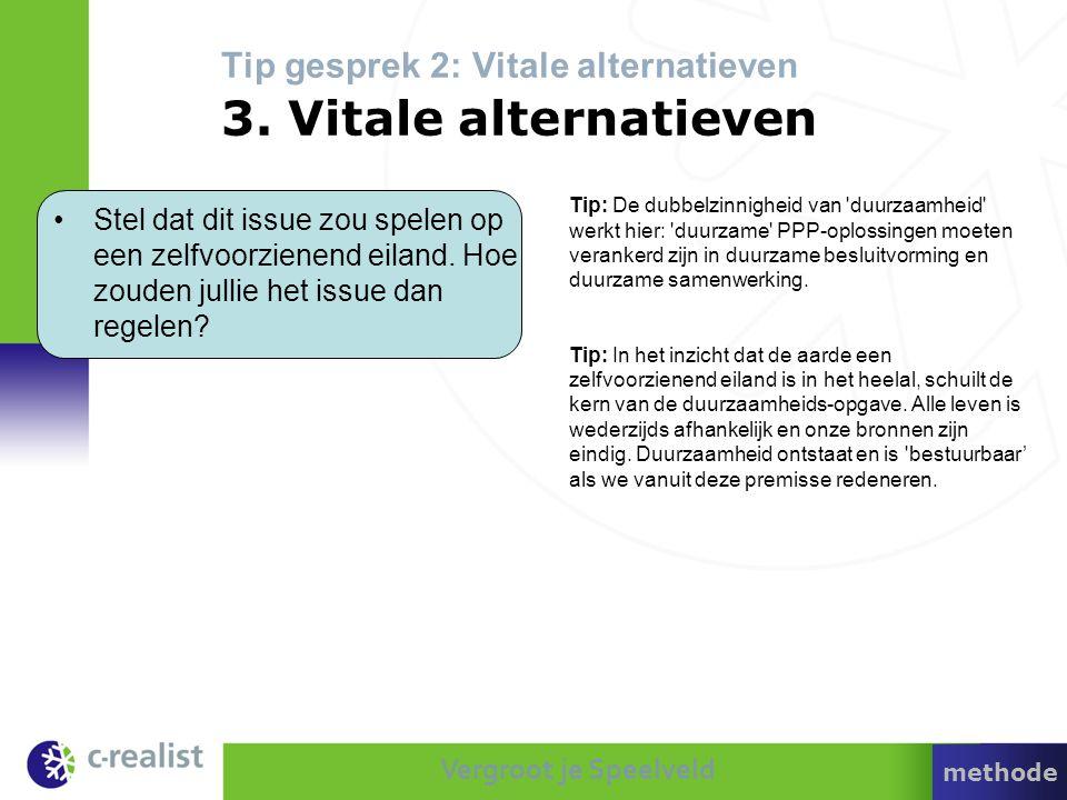 Tip gesprek 2: Vitale alternatieven 3. Vitale alternatieven