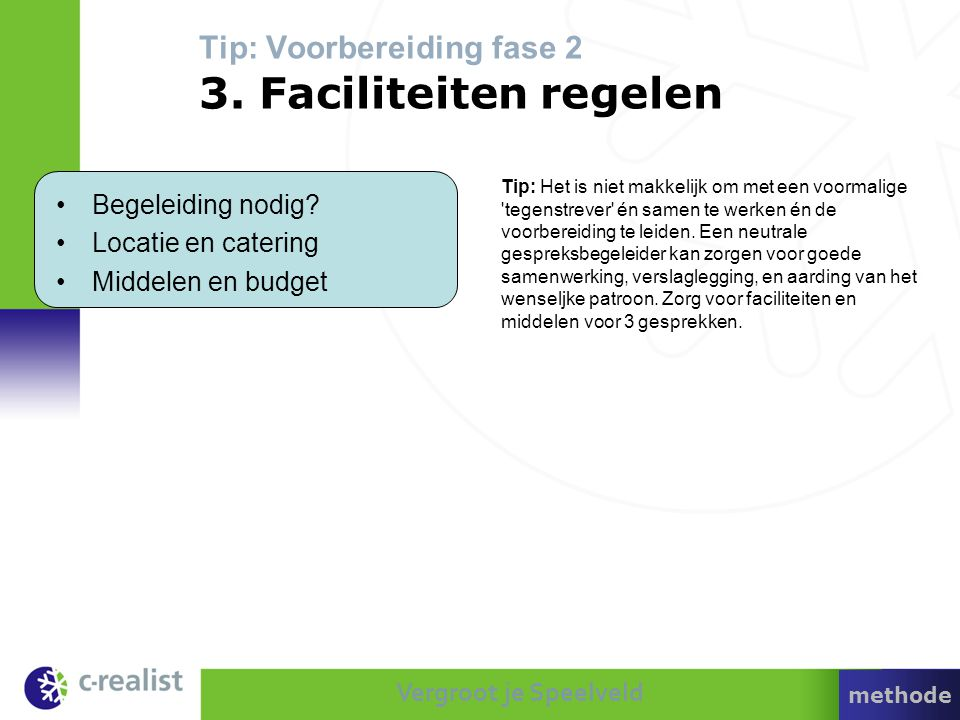 Tip: Voorbereiding fase 2 3. Faciliteiten regelen