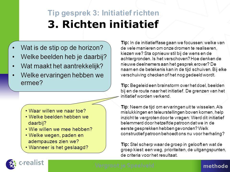 Tip gesprek 3: Initiatief richten 3. Richten initiatief