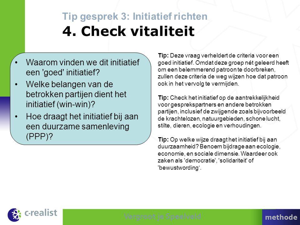Tip gesprek 3: Initiatief richten 4. Check vitaliteit