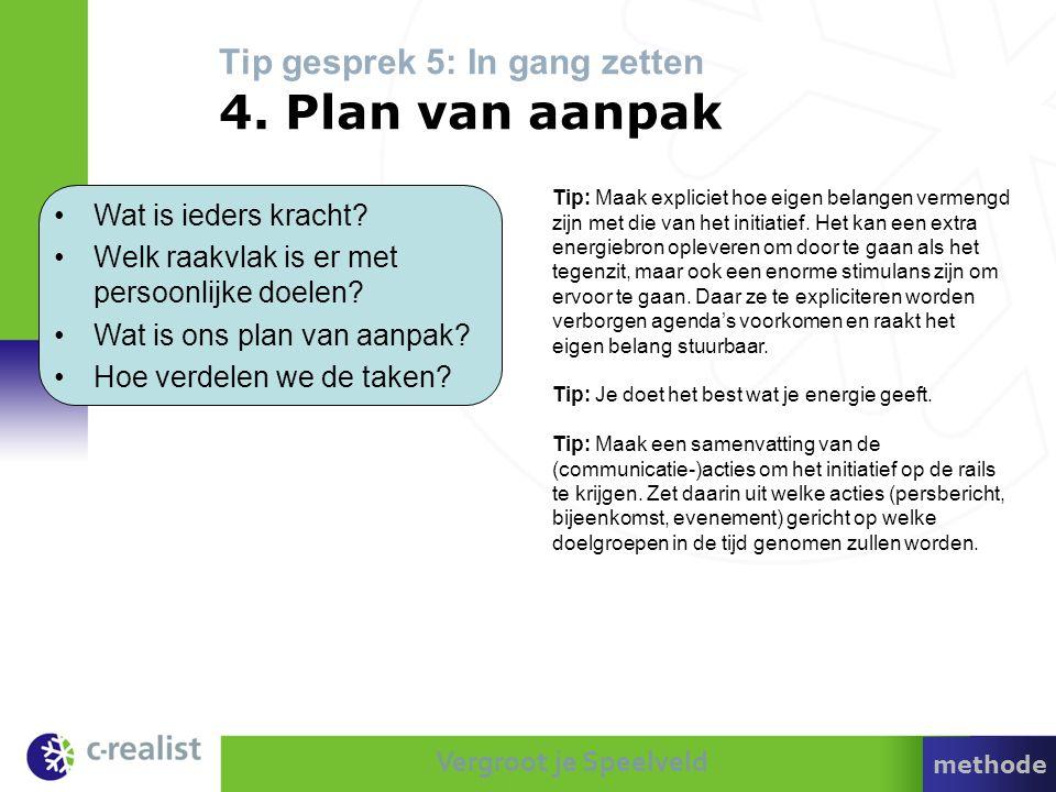 Tip gesprek 5: In gang zetten 4. Plan van aanpak