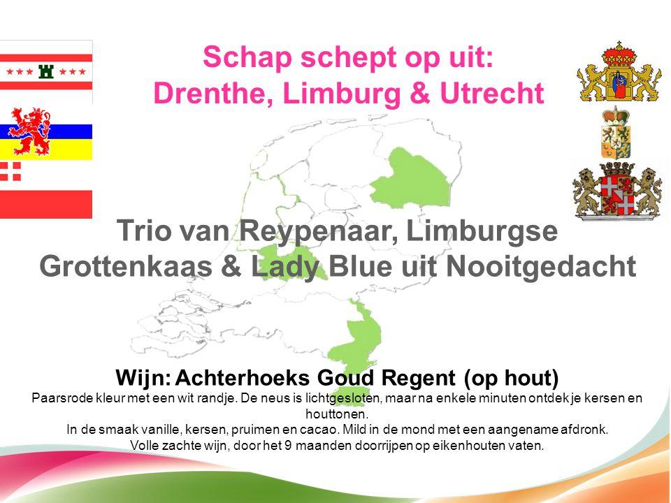 Schap schept op uit: Drenthe, Limburg & Utrecht