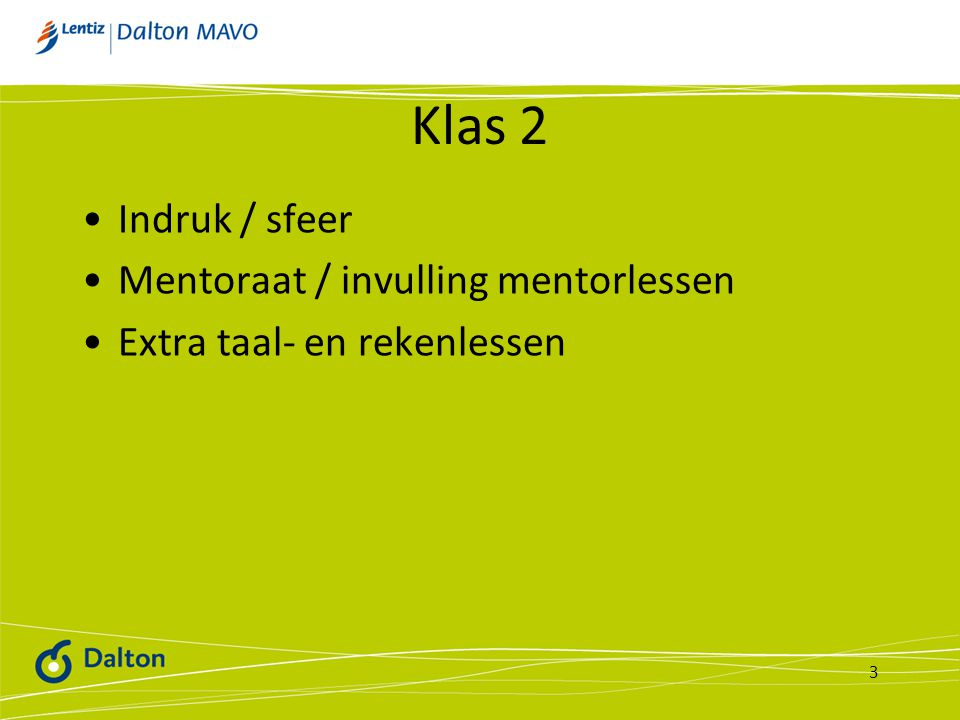 Klas 2 Indruk / sfeer Mentoraat / invulling mentorlessen