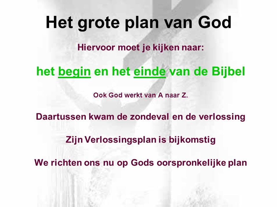 Het grote plan van God het begin en het einde van de Bijbel