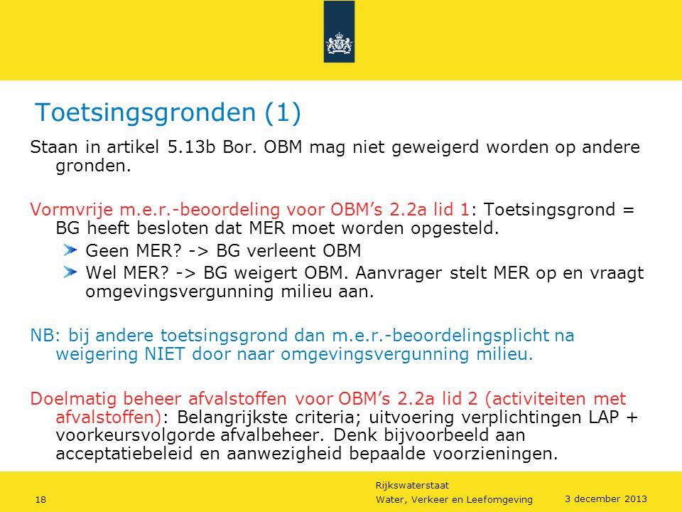 Toetsingsgronden (1) Staan in artikel 5.13b Bor. OBM mag niet geweigerd worden op andere gronden.