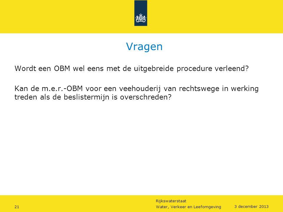 Vragen Wordt een OBM wel eens met de uitgebreide procedure verleend