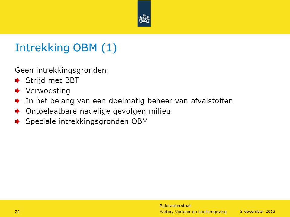 Intrekking OBM (1) Geen intrekkingsgronden: Strijd met BBT Verwoesting