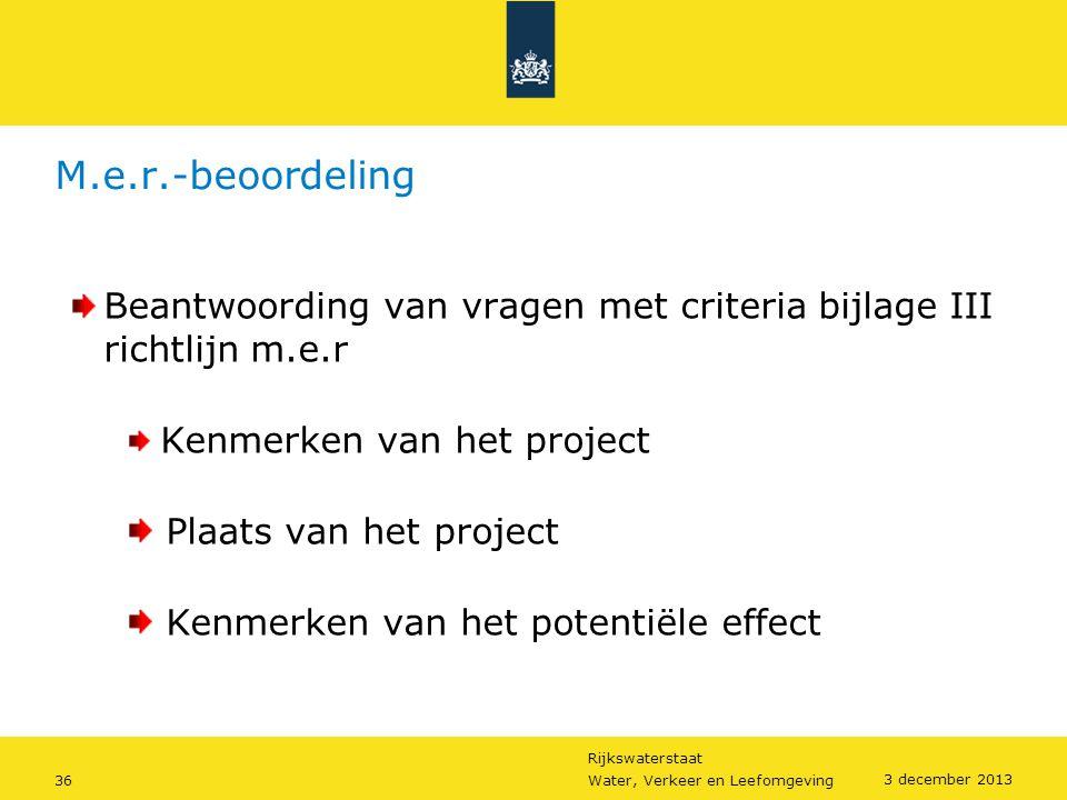 M.e.r.-beoordeling Beantwoording van vragen met criteria bijlage III richtlijn m.e.r. Kenmerken van het project.