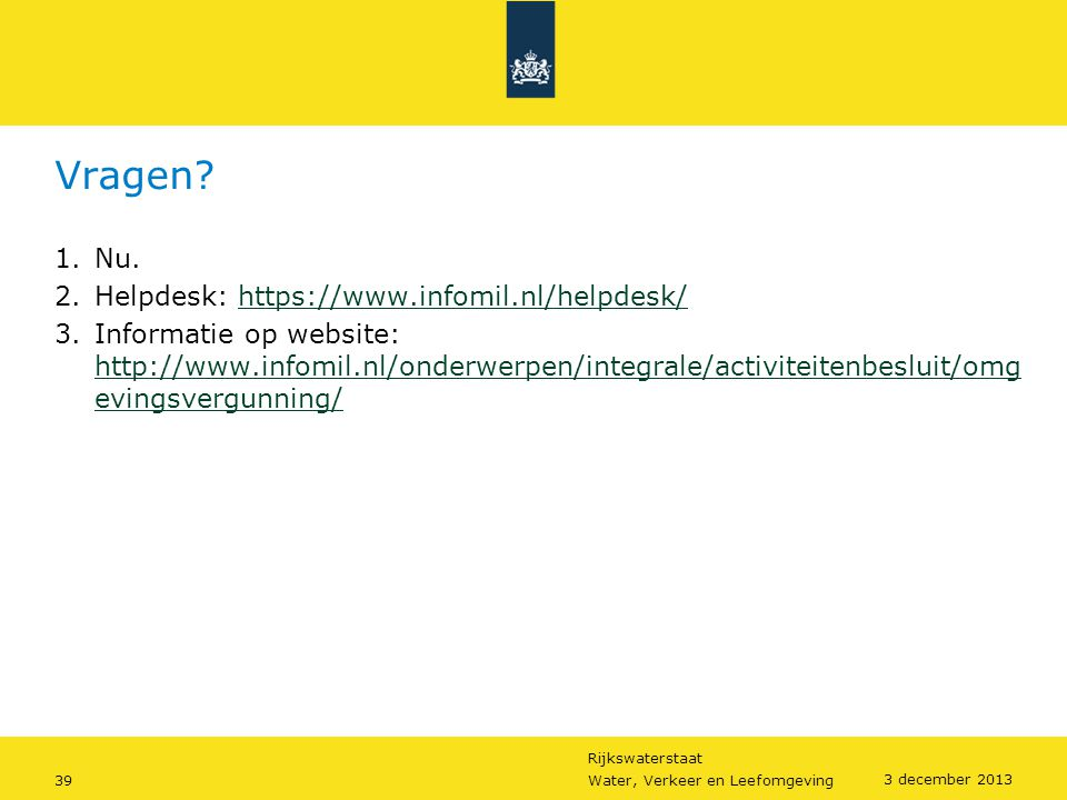 Vragen Nu. Helpdesk: https://www.infomil.nl/helpdesk/