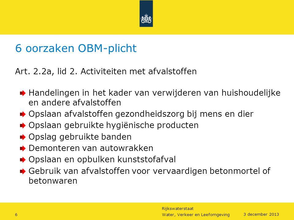 6 oorzaken OBM-plicht Art. 2.2a, lid 2. Activiteiten met afvalstoffen