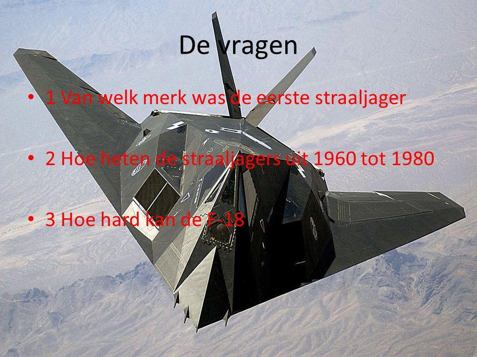 De vragen 1 Van welk merk was de eerste straaljager