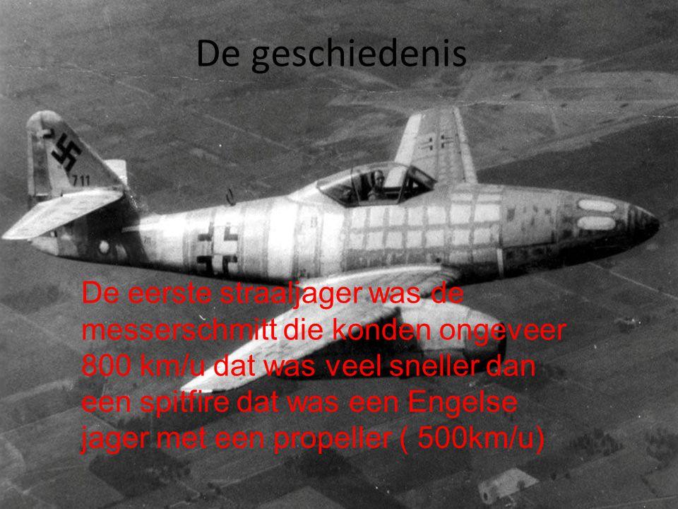 De geschiedenis De eerste straaljager was de messerschmitt die konden ongeveer.