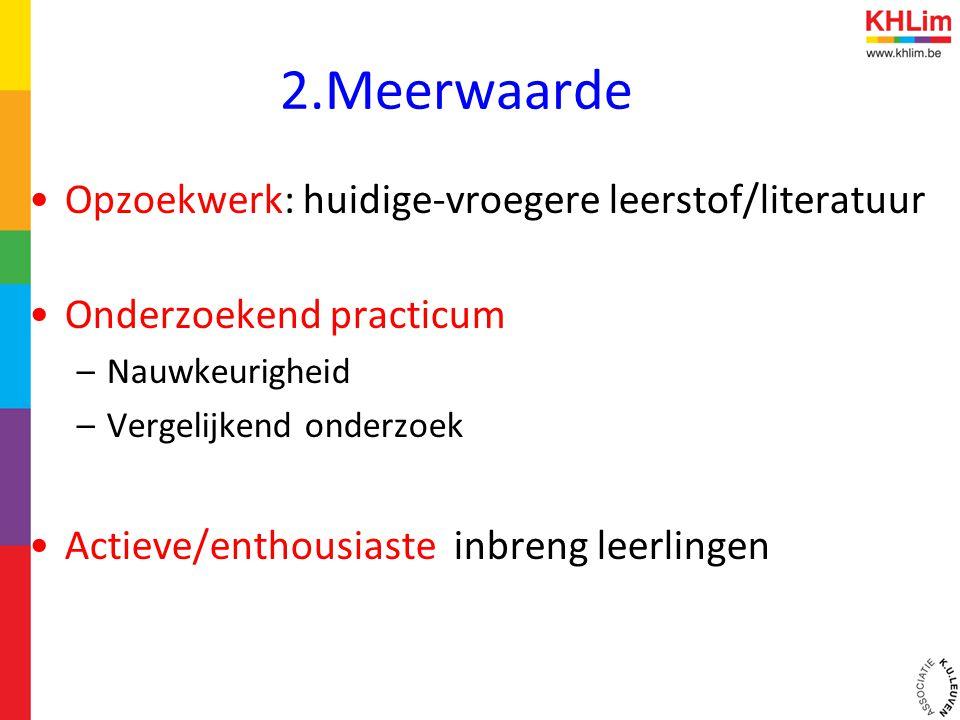 2.Meerwaarde Opzoekwerk: huidige-vroegere leerstof/literatuur