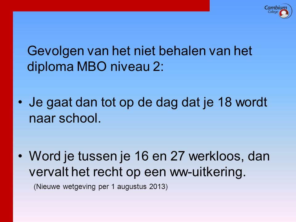 Gevolgen van het niet behalen van het diploma MBO niveau 2:
