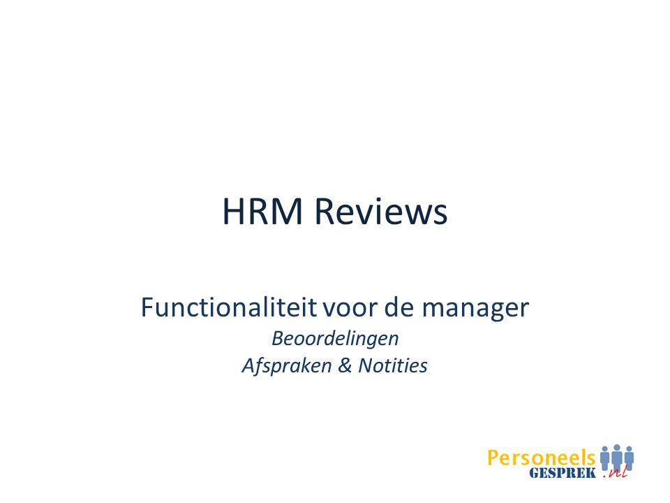 Functionaliteit voor de manager Beoordelingen Afspraken & Notities
