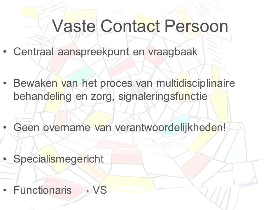 Vaste Contact Persoon Centraal aanspreekpunt en vraagbaak