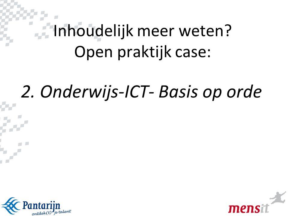 Inhoudelijk meer weten Open praktijk case: