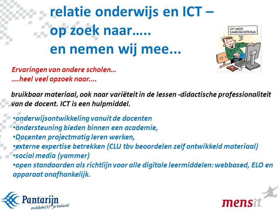 relatie onderwijs en ICT – op zoek naar….. en nemen wij mee...