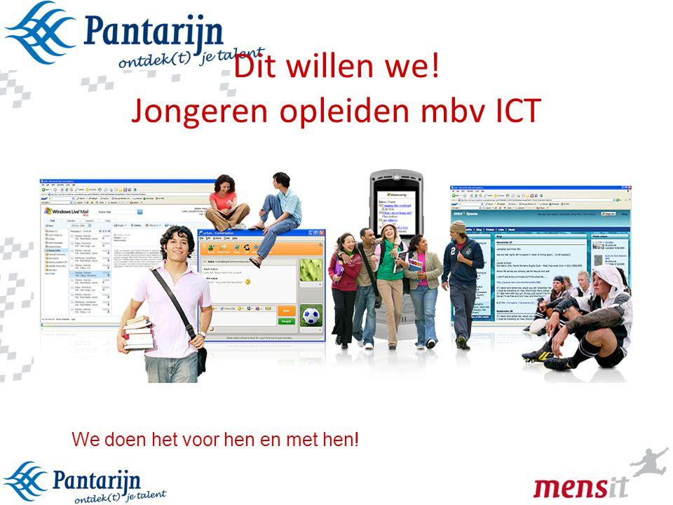 Dit willen we! Jongeren opleiden mbv ICT